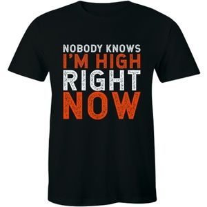 Nobody Knows I'm High Right Now Funny T-shirt Tee